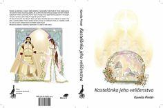 Kamila Pintér, Kastelánka jeho veličenstva, ilustrácie Mariana Maholányi