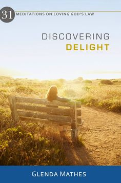 Book Review: Discovering Delight – 31 Meditations on Loving God's Law