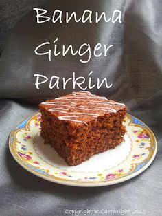Craft with Ruth Cartwright: Banana ginger Parkin recipe