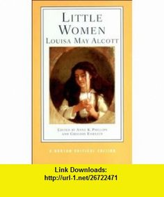 Little Women (Norton Critical Editions) (9780393976144) Louisa M. Alcott, Gregory Eiselein, Anne K Phillips, Louisa May Alcott, Anne K. Phillips , ISBN-10: 0393976149  , ISBN-13: 978-0393976144 ,  , tutorials , pdf , ebook , torrent , downloads , rapidshare , filesonic , hotfile , megaupload , fileserve