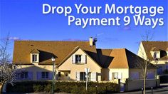 9 ways to keep your mortgage payments low