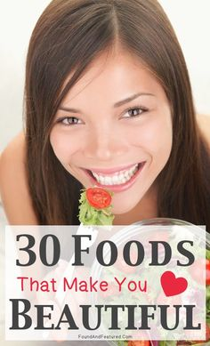 30 Foods That Make You Beautiful