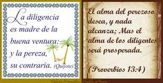 """""""El alma del perezoso desea, y nada alcanza; Mas el alma de los diligentes será prosperada."""" (Proverbios 13:4) www.iglesiapueblonuevo.es/index.php?query=Proverbios+13:4&enbiblia=1  """"La diligencia es madre de la buena ventura; y la pereza, su contraria.""""  #BibliaYRefranes #Proverbios #Refranes #Pereza #Trabajo #Prosperidad #BuenaVentura #Diligencia"""