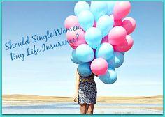Should Single Women Buy Life Insurance?