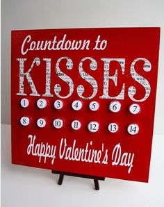 Christmas countdown? Nann, Valentine's day countdown! ;) Replace the buttons by kisses chocolate ;)