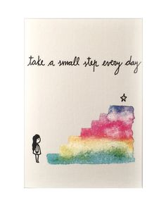 Take a small step every day Magical Thinking, Human Rights, Feminism, Take That