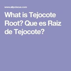 English And Spanish Information On Tejocote Root How It