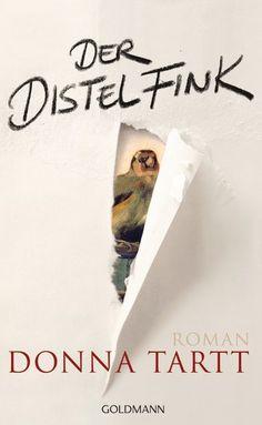 Donna  Tartt: Der Distelfink. Goldmann Verlag