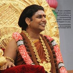 If you complete with your ancestors and forefathers, a overpowering restful awareness will happen in you... -Sri Nithyananda Swami