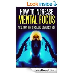 """Hey, my book """"How To Increase Mental Focus: The Ultimate Guide To Increasing Mental Focus Instantly """" is FREE on Kindle. Download here:http://www.amazon.com/How-Increase-Mental-Focus-determination-ebook/dp/B00QPRMGW2/"""