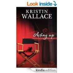 "ACTING Up Book 2 in the Covington Falls Chronicles by Kristin Wallace ""Fun read with a great message."" Great character development in this novel."