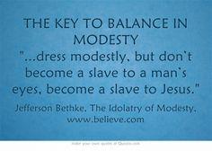 """THE KEY TO BALANCE IN MODESTY by Jefferson Bethke from """"The Idolatry of Modesty"""", www.believe.com"""