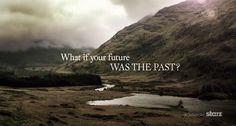"""""""What if your future was the past?"""" - Outlander Tease"""