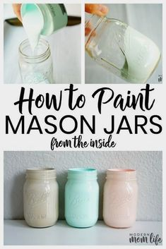 A simple way to paint mason jars from the inside. A step-by-step guide to creating Mason Jar centerpieces for events and home. #masonjars #easymasonjar