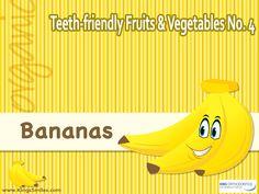 Teeth-friendly Fruits & Vegetables No. 4: Bananas ... https://kingssmiles.com/teeth-friendly-fruits-vegetables-no-4-bananas/