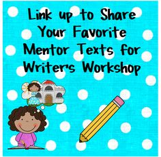I recently did two posts about books that I use as mentor texts for writer's workshop lessons early in the school year.  You can read my po...