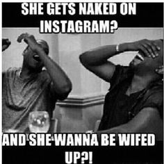 Instagram, hoes, wifed up,