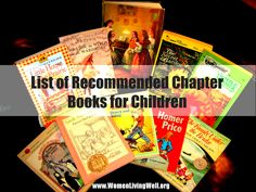 Chapter books to read to your kiddos; I can't wait until Kendry is a little older and we can start some of these.
