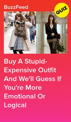 Buy A Stupid-Expensive Outfit And We'll Guess If You're More Emotional Or Logical