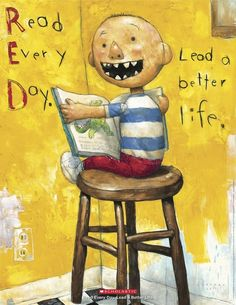 """No, David! author and illustrator David Shannon on what it means to """"Read Every Day. Lead a Better Life.""""VIa Scholastic No David, David Shannon, Library Posters, Reading Posters, Quote Posters, Inspirational Reading Quotes, Listen To Reading, Happy Reading, Reading Room"""