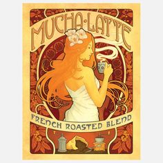 Mucha Latte French Roast Print by Aaron Johnson & Joel Anderson - in the style of early 20th century poster art. Co. founded in 2007.