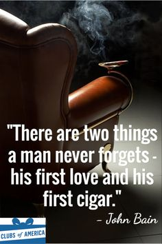"Cigar Quotes from Celebrities and Actors. ""There are two things a man never forgets - his first love and his first cigar. Cigars And Whiskey, Good Cigars, Pipes And Cigars, Cuban Cigars, Whisky, Scotch Whiskey, Cigar Quotes, Cigar Accessories, Smoking Accessories"