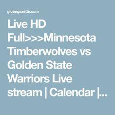 Live HD Full>>>Minnesota Timberwolves vs Golden State Warriors Live stream | Calendar | globegazette.com