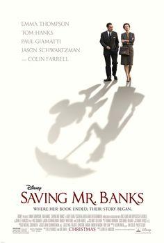 Saving Mr. Banks | Starring Emma Thompson, Tom Hanks, Paul Giamatti, Jason Schartzman and Colin Farrell. Directed by John Lee Hancock.