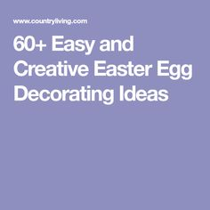 60+ Easy and Creative Easter Egg Decorating Ideas