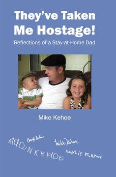"""Freebie! """"They've Taken Me Hostage! Reflections of a Stay-at-Home Dad"""" - This is one of today's higher-rated free nonfiction Kindle books. Find it and a ton more free Kindle books at http://fkb.me"""