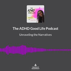 The ADHD Good Life Podcast, neurodiversity personal growth, changing negative thought patterns, self acceptance I Feel Good, Life Is Good, Environmental Factors, Self Acceptance, I Want To Know, Number Two, Start Writing, Negative Thoughts, Getting To Know