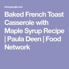 Banana bread waffles with bananas foster sauce recipe banana baked french toast casserole with maple syrup recipe paula deen food network forumfinder Choice Image