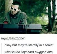 Down in the forest, we'll sing without a chorus because there's nowhere to plug anything in...