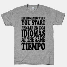 Our t-shirts are made from preshrunk cotton and a heathered tri-blend fabric. All shirts printed in the USA. Ese momento when you start pensar en dos idiomas at the same tiempo. Dungeons And Dragons, Dnd Funny, Pen And Paper, Memes, Printed Shirts, Nerdy, Geek Stuff, My Style, Mens Tops