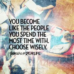 You Become Like The People You Spend The Most Time With life quotes quotes quote life motivational quotes inspirational quotes about life life quotes and sayings life inspiring quotes life image quotes best life quotes quotes about life lessons Faith Quotes, Wisdom Quotes, Bible Quotes, Words Quotes, Wise Words, Quotes To Live By, Me Quotes, Motivational Quotes, Inspirational Quotes
