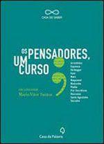 PENSADORES, OS - UM CURSO