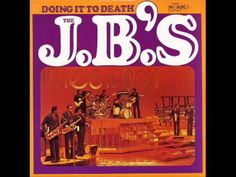 """Fred Wesley and The JB's-""""Doin It To Death"""""""