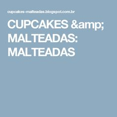 CUPCAKES & MALTEADAS: MALTEADAS