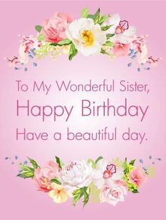 Free birthday cards back to all birthday cards flower birthday send free gorgeous flowers happy birthday card for sister to loved ones on birthday greeting cards by davia its free and you also can use your own m4hsunfo