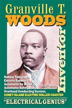 Inventor, Granville T Woods