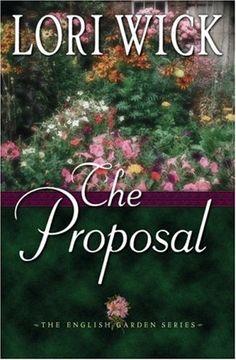 The Proposal by Lori Wick (The English Garden, book 1)