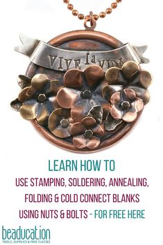 For the multi-tasker in YOU! Danelle teaches us how to use stamping, soldering, annealing, folding & cold connect blanks using nuts & bolts. For FREE! Learn how here!
