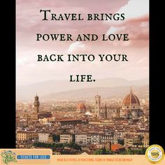 Travel brings power and love back to you..