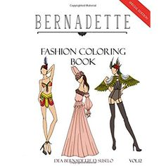 BERNADETTE Fashion Coloring Book Vol12 Mardi Gras Inspired Outfits Volume 12
