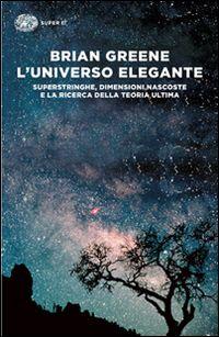 Libro L'universo elegante di Brian Greene