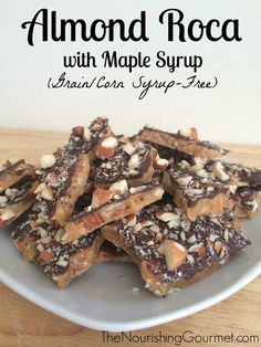 Recipe: Almond Roca with Maple Syrup (Grain free/Corn Syrup Free) - This is the best food gift ever! Besides being delicious, it is made with unrefined sweeteners and is allergen friendly too! (Best Ever Maple Syrup) Paleo Dessert, Gluten Free Desserts, Healthy Desserts, Delicious Desserts, Dessert Recipes, Candy Recipes, Cobbler, Fudge, Almond Roca