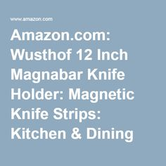 Amazon.com: Wusthof 12 Inch Magnabar Knife Holder: Magnetic Knife Strips: Kitchen & Dining