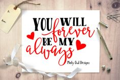 You Will Forever Be My Always SVG Cut File By Minty Owl Designs