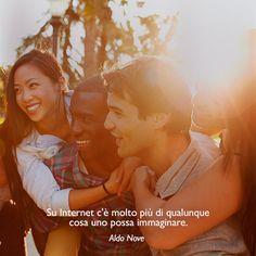 Su Internet c'è molto di più di qualunque cosa uno possa immaginare. (Aldo Nove) #ciTIamo #cit #citazioni #quote #aforismi