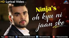 Oh Kyu Ni Jaan Ske | Lyrical Video Song | Ninja | Latest Punjabi Songs 2017